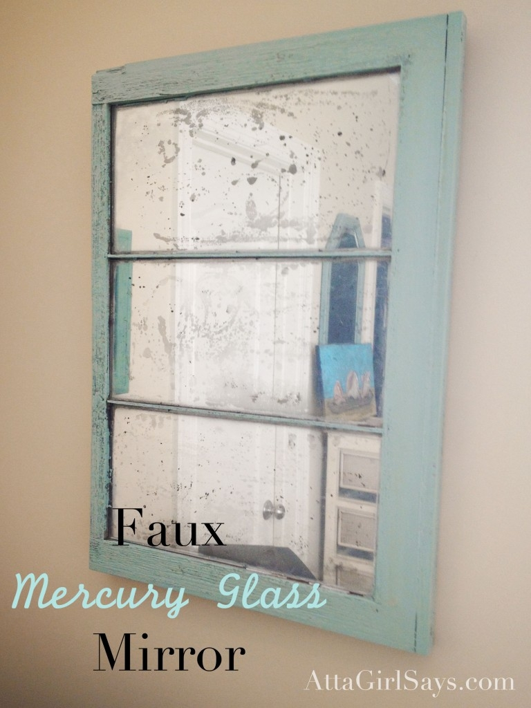 Diy Faux Mercury Glass Mirror Mercury Glass Window And Old Mirrors With Old Looking Mirrors (Image 9 of 15)