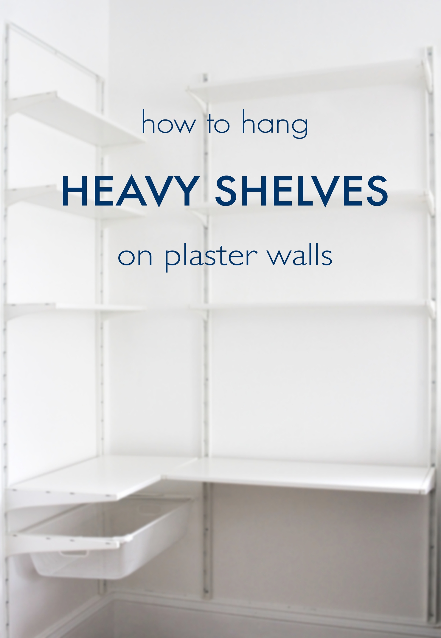 How To Hang Heavy Shelves On Horsehair Plaster Walls Idle Hands Awake Throughout Shelves On Plasterboard Walls (Image 11 of 15)