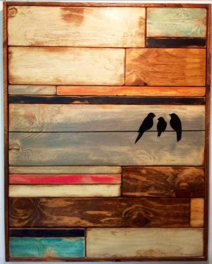 25+ Best Reclaimed Wood Art Ideas On Pinterest | Pallet Wall Art In Wall Art On Wood (View 17 of 20)