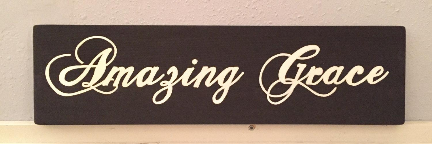 Amazing Grace Sign , Amazing Grace Wood Sign, Amazing Grace Wall Art In Grace Wall Art (View 14 of 20)