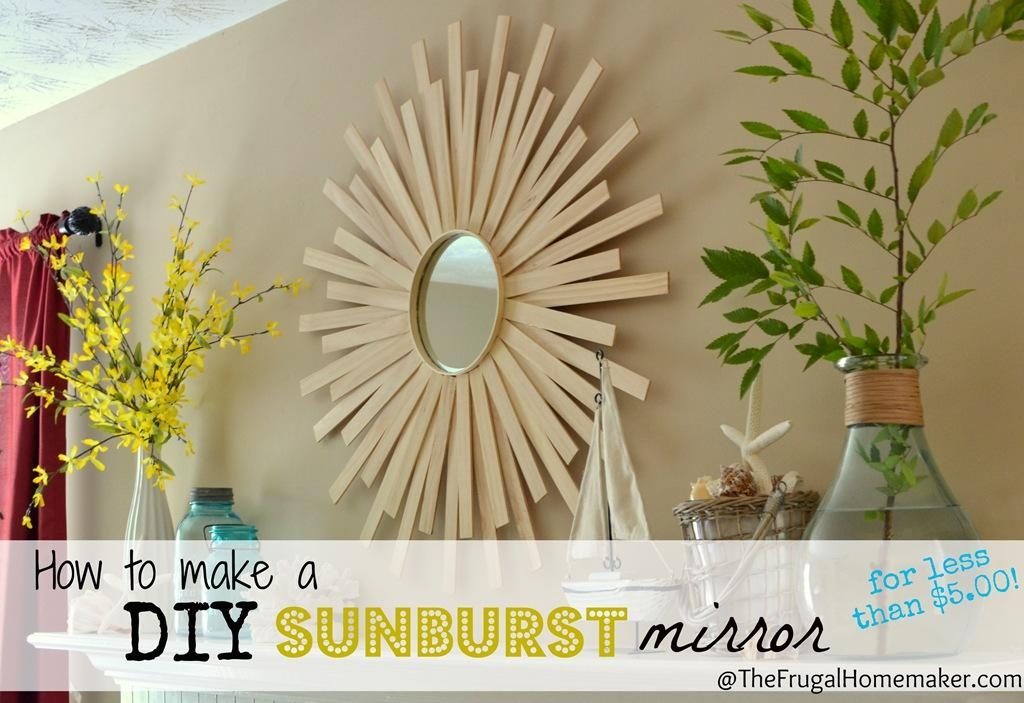 Diy Sunburst Mirror {$4 Wall Art} In Diy Mirror Wall Art (Image 13 of 20)
