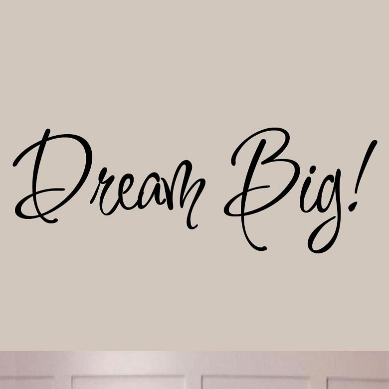 Dream Big! Wall Decal Inspirational Quotes Sayings Wall Art Vwaq 194 With Inspirational Sayings Wall Art (View 7 of 20)