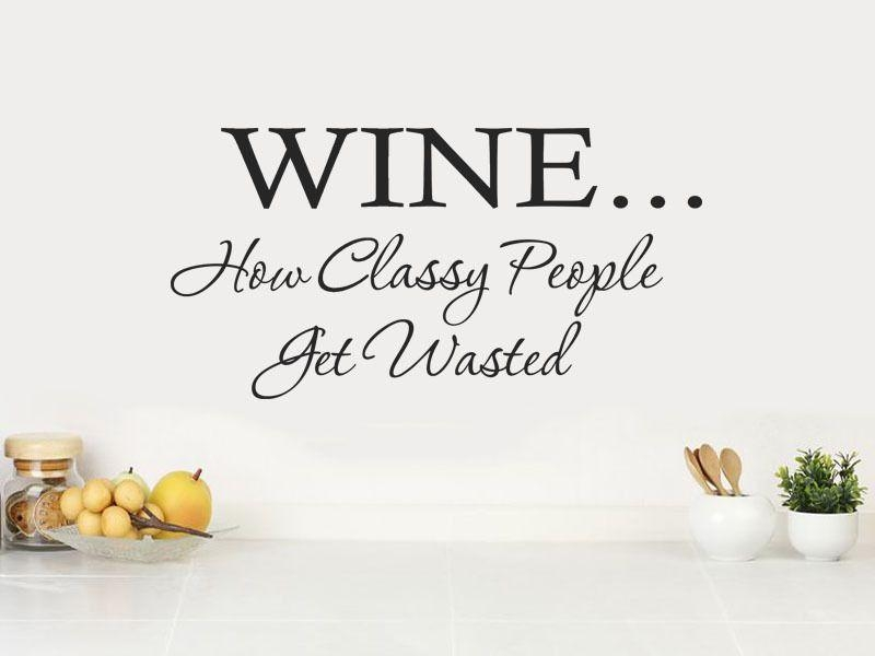 How Classy People Get Wasted Wall Art Sticker Quote – Vinyl Wall Decal Within Classy Wall Art (View 19 of 20)