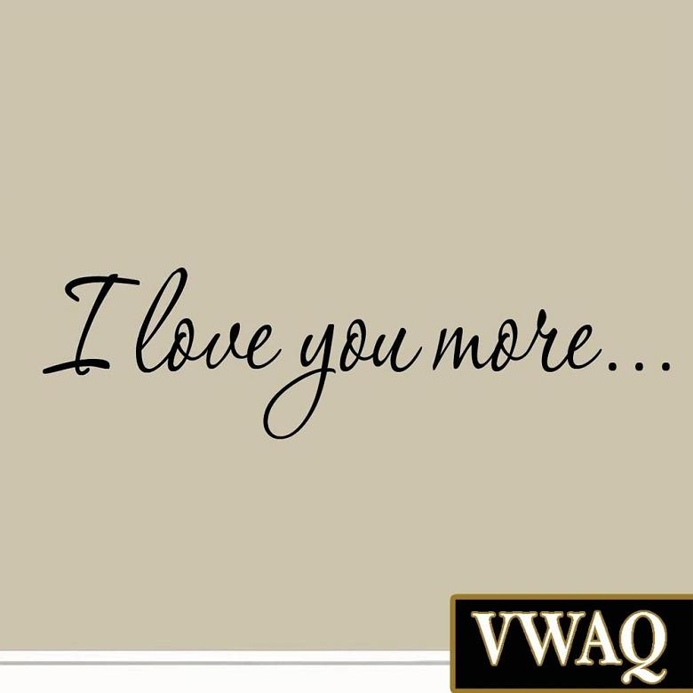 I Love You More Decal Wall Quote Love Wall Art Decor Stickers With Love Wall Art (Image 8 of 20)