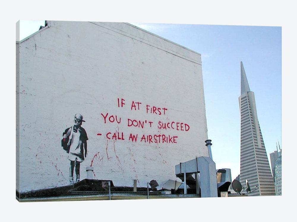 If First You Don't Succeed Call Airstike Canvas Wall Art | Banksy Intended For Banksy Canvas Wall Art (Image 15 of 20)