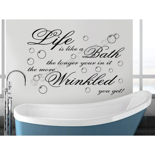 Life Is Like A Bath, More Wrinkled You Get, Bathroom Wall Sticker With Bath Wall Art (Image 18 of 20)