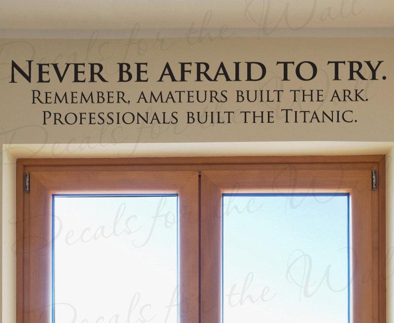 Never Be Afraid Try Professionals Built Titanic Funny Office For Inspirational Wall Art For Office (Image 14 of 20)