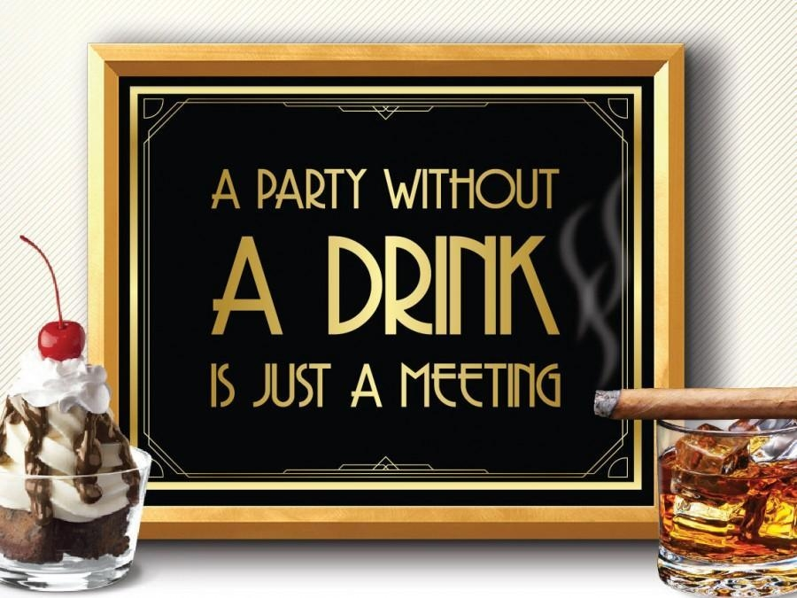 Printable A Party Without A Drink Is Just A Meeting Sign – Art Pertaining To Great Gatsby Wall Art (View 5 of 20)
