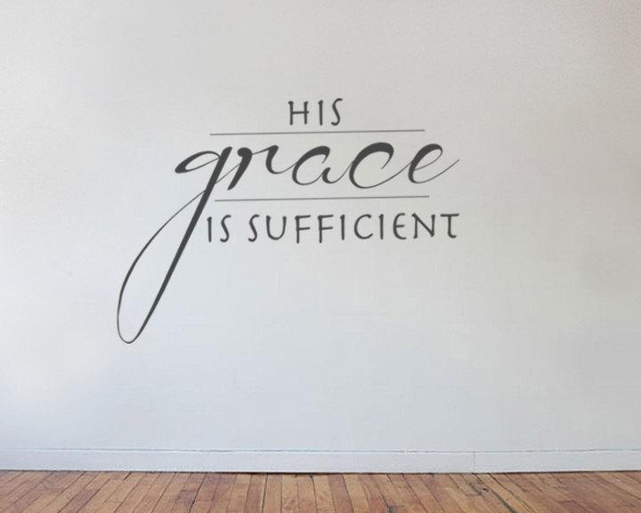 Vinyl Wall Decal His Grace Is Sufficient Vinyl Letters For Grace Wall Art (View 15 of 20)