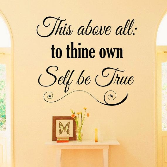 Wall Decal Quote This Above All To Thine Own Self Be True With Regard To Shakespeare Wall Art (Image 17 of 20)