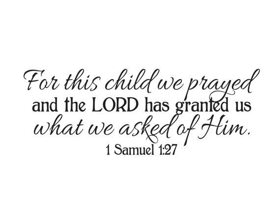 1 Samuel 1:27 For This Child We Prayed And The Lord Answered Throughout For This Child I Prayed Wall Art (View 19 of 20)