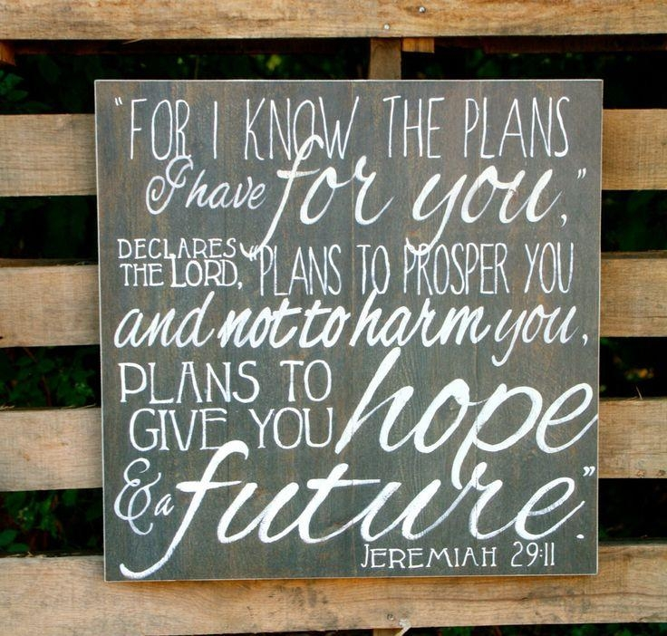 151 Best Jermiah 29:11 Images On Pinterest | Bible Quotes, Bible With Regard To Jeremiah 29 11 Wall Art (Image 1 of 20)