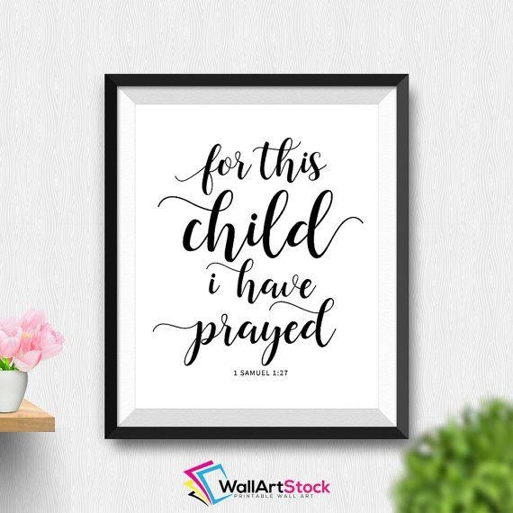 2833 Best Printable Wall Art – Daily Update Images On Pinterest For For This Child I Have Prayed Wall Art (Image 2 of 20)
