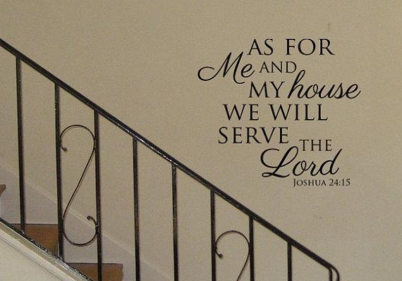 As For Me And My House We Will Serve The Lord Vinyl Wall Art Regarding As For Me And My House Vinyl Wall Art (Image 6 of 20)