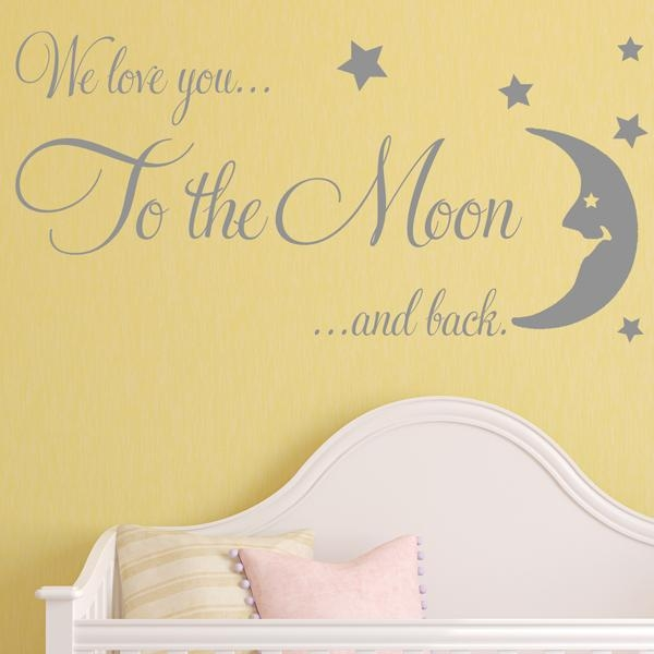 Baby Wall Sticker We Love You To The Moon And Back Nursery Wall Inside Love You To The Moon And Back Wall Art (Image 4 of 20)