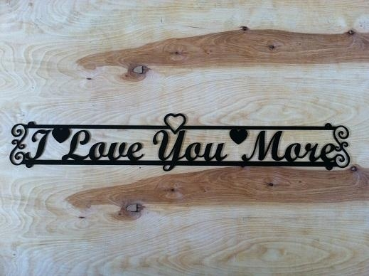 Banner – I Love You More – Barnett's Metal Creations With Regard To I Love You More Wall Art (Image 5 of 20)