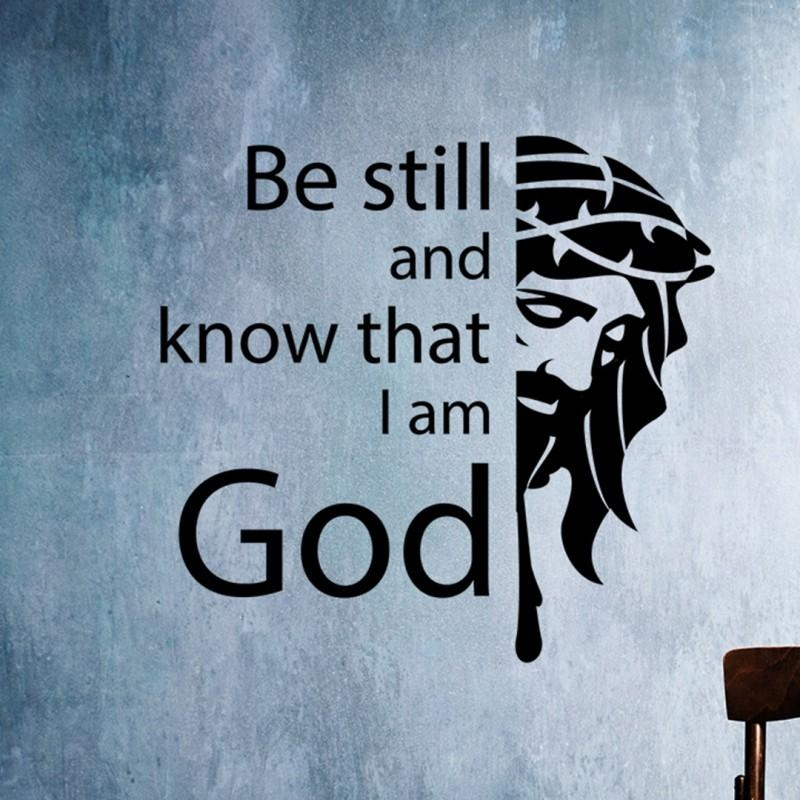 Be Still And Know That I Am God | Christian Vinyl Wall Art, Decal Throughout Be Still And Know That I Am God Wall Art (View 3 of 20)