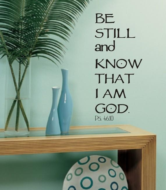 Be Still And Know That I Am God Vinyl Wall Decal B 010 With Be Still And Know That I Am God Wall Art (Image 6 of 20)