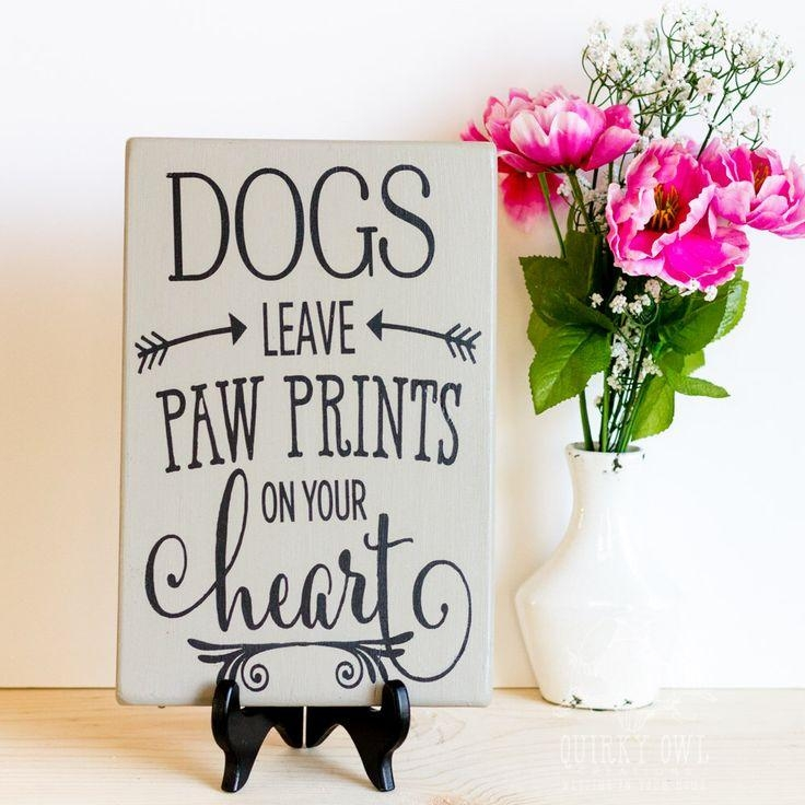 Best 25+ Dog Signs Ideas On Pinterest | Dog Organization, Dog Pertaining To Dog Sayings Wall Art (View 12 of 20)
