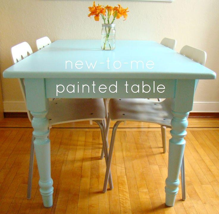 Best 25+ Paint Dining Tables Ideas On Pinterest | Distressed For Latest Painted Dining Tables (Image 6 of 20)