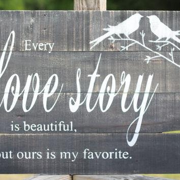 Best Every Love Story Is Beautiful Quote Products On Wanelo Within Wooden Wall Art Quotes (Image 9 of 20)