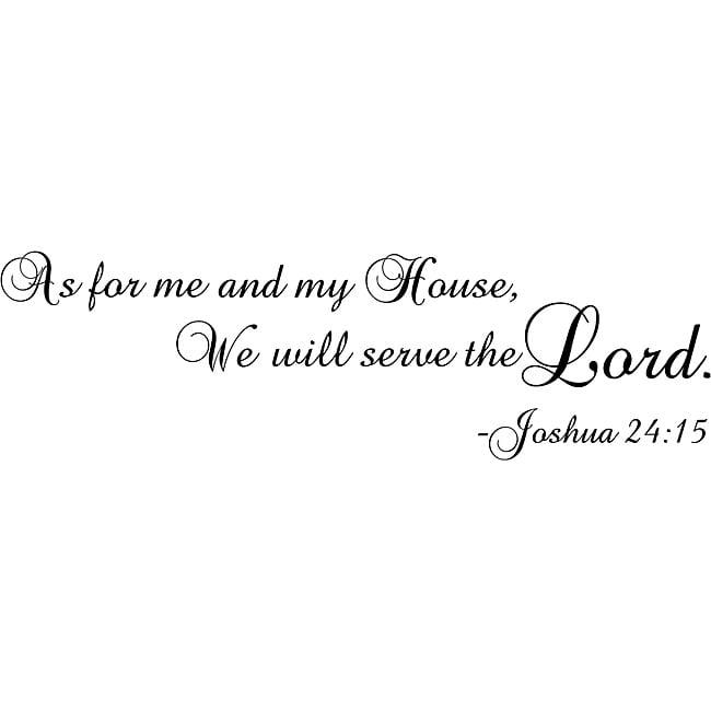 Design On Style 'as For Me And My House, We Will Serve The Lord Throughout As For Me And My House Vinyl Wall Art (Image 13 of 20)