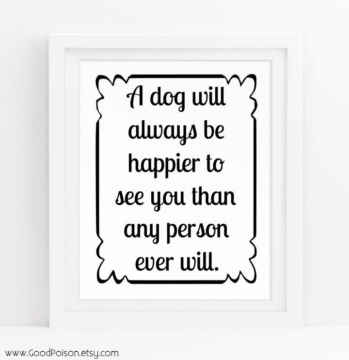 Dog Quotes Funny Quote Print Funny Dog Sign Dog Love Dog Pertaining To Dog Sayings Wall Art (View 13 of 20)
