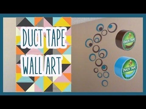 Duct Tape Wall Art Diy | Chris – Youtube In Duct Tape Wall Art (Image 14 of 20)