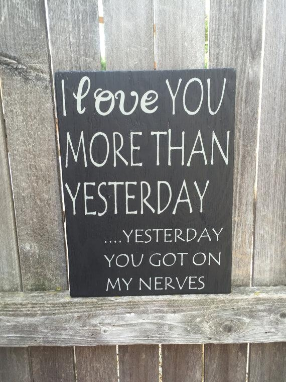 I Love You More Than Yesterday Yesterday You Really Got On My Throughout I Love You More Wall Art (Image 9 of 20)