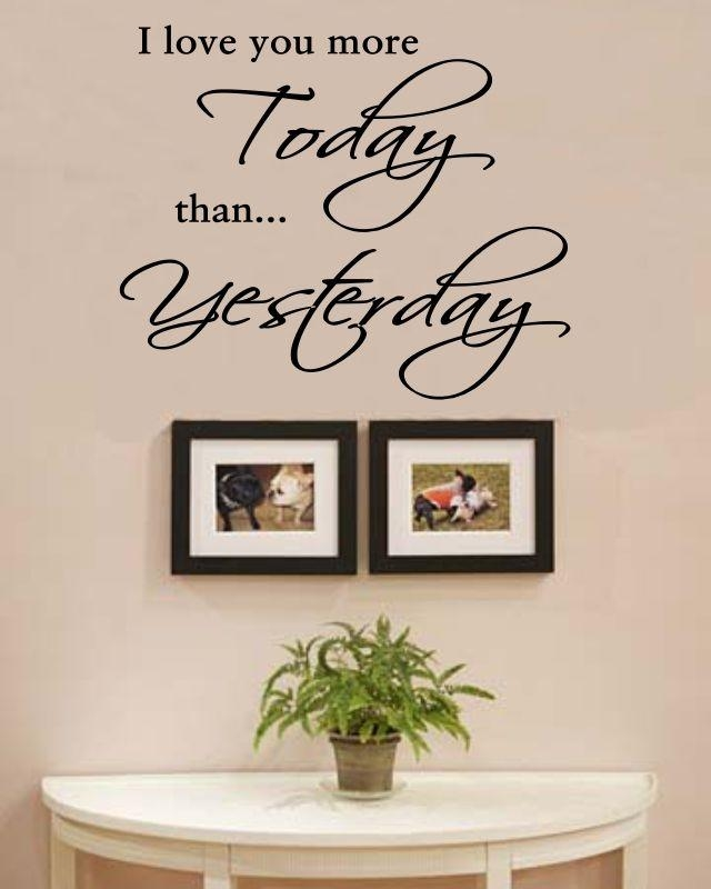 I Love You More Today Than Yesterday Vinyl Wall Art Decal Sticker With I Love You More Wall Art (Image 10 of 20)