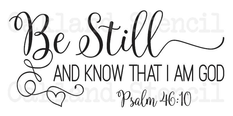 Inspirational Stencil *be Still And Know That I Am God*3 Sizes To In Be Still And Know That I Am God Wall Art (Image 12 of 20)