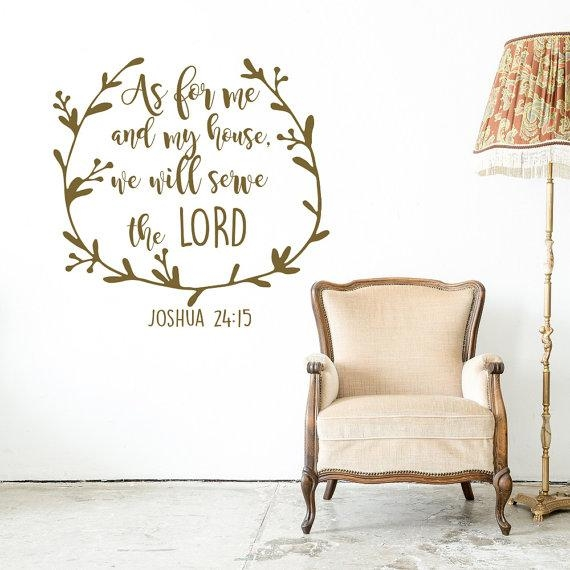 Joshua 24:15 Scripture Wall Decal As For Me And My House We With As For Me And My House Vinyl Wall Art (Image 15 of 20)