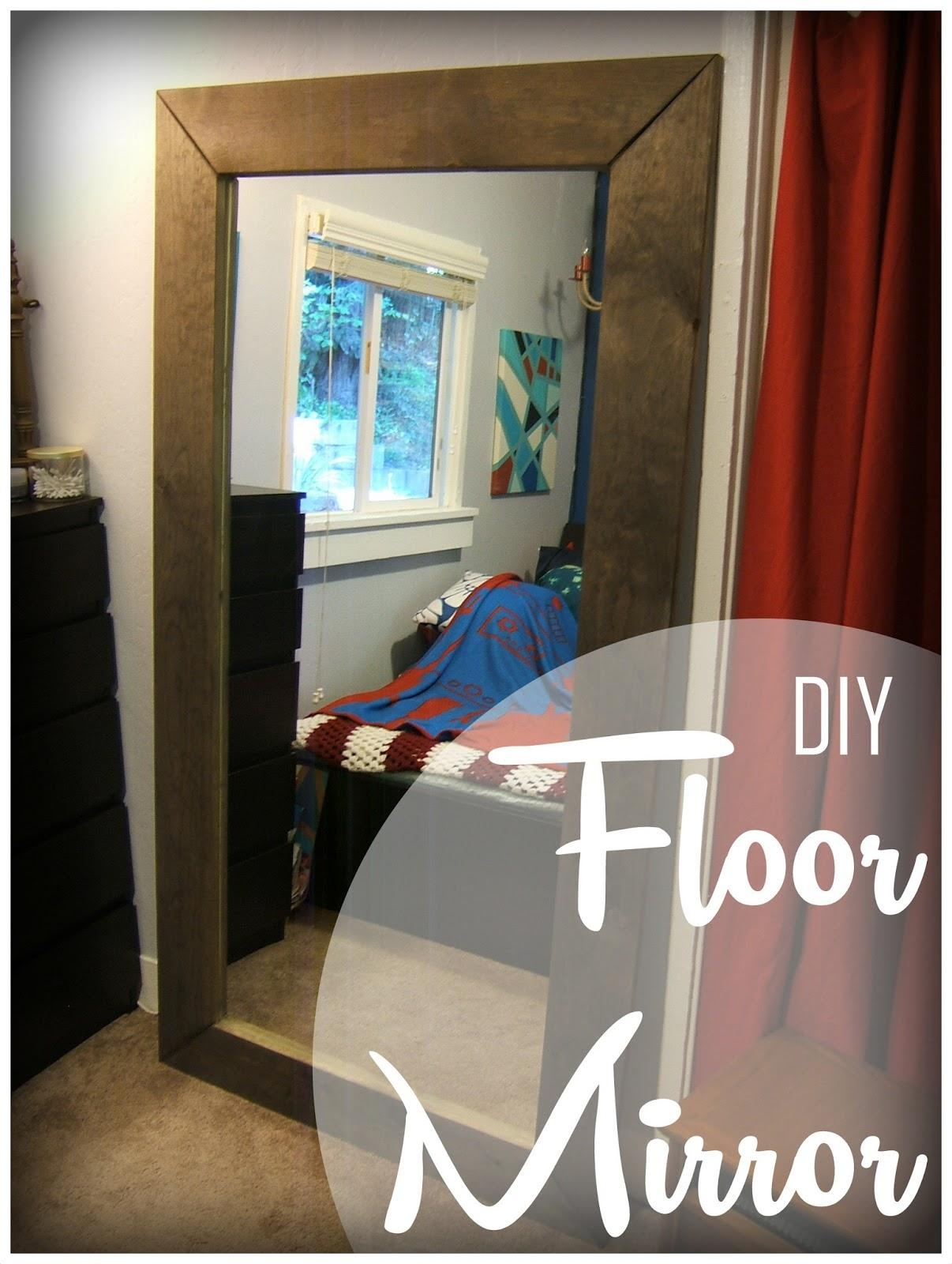 Nine Red: Diy Floor Mirror Intended For Framed Floor Mirrors (View 14 of 20)