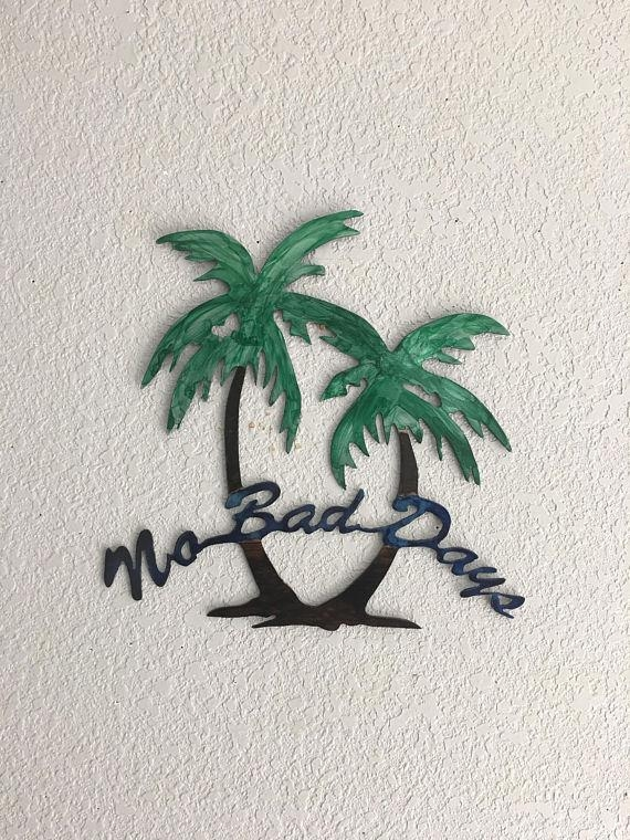 No Bad Days No Bad Days Palm Trees Wall Art Art Decor Throughout Palm Tree Metal Wall Art (View 16 of 20)