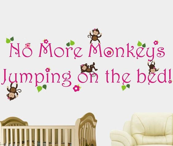 No More Monkeys Jumping On The Bed Girls Decal Within No More Monkeys Jumping On The Bed Wall Art (Image 9 of 20)