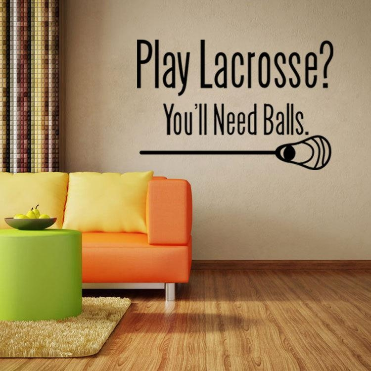 Play Lacrosse You Will Need Balls Wall Quote Decal Sticker Throughout Lacrosse Wall Art (View 5 of 20)