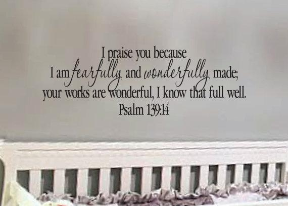 Psalm 139:14 Praise You Because I Am Fearfully And Wonderfully Inside Fearfully And Wonderfully Made Wall Art (View 6 of 20)