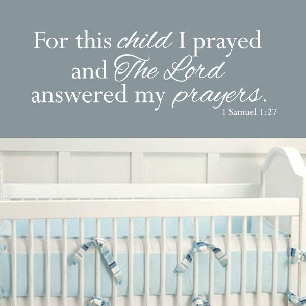 Shop All Decals :: Nursery Wall Decals :: For This Child I Prayed Within For This Child I Prayed Wall Art (View 3 of 20)