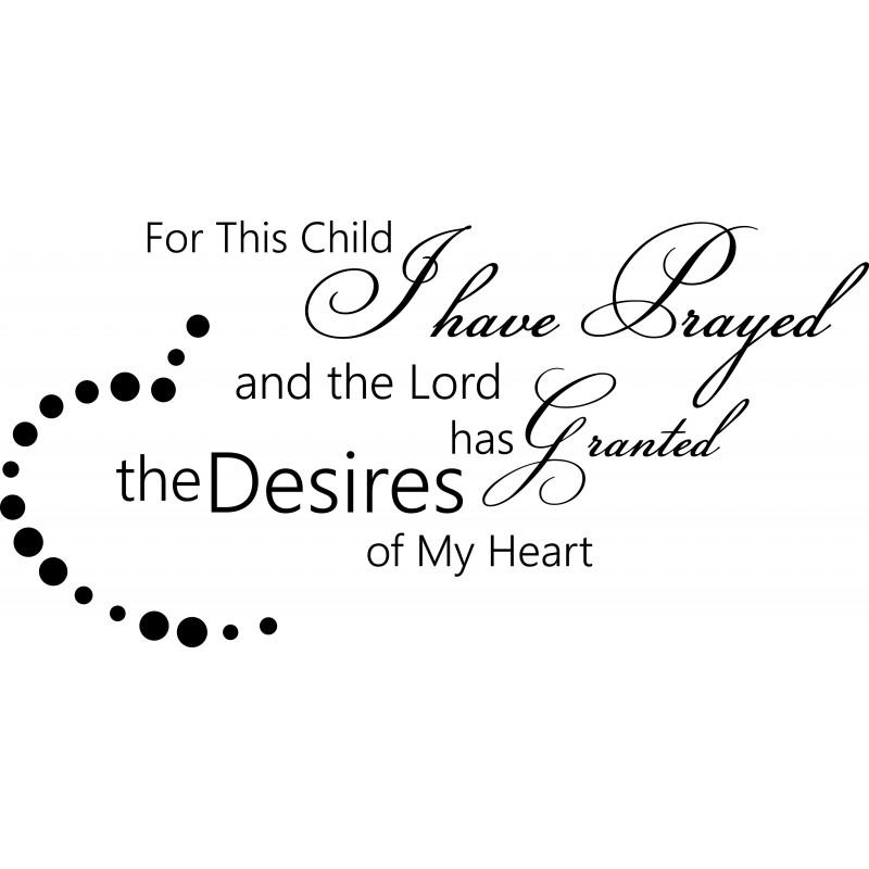 Wall Decal | For This Child I Have Prayed And The Lord In For This Child I Have Prayed Wall Art (Image 20 of 20)