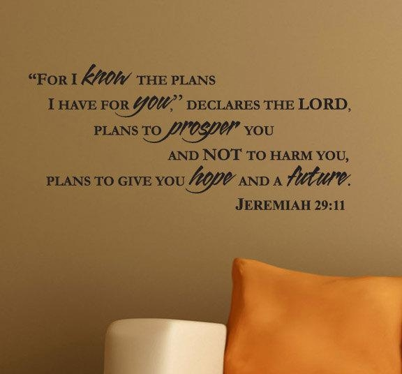 Wall Decal Jeremiah 29:11 For I Know The Plans I Have Intended For Jeremiah 29 11 Wall Art (Image 18 of 20)