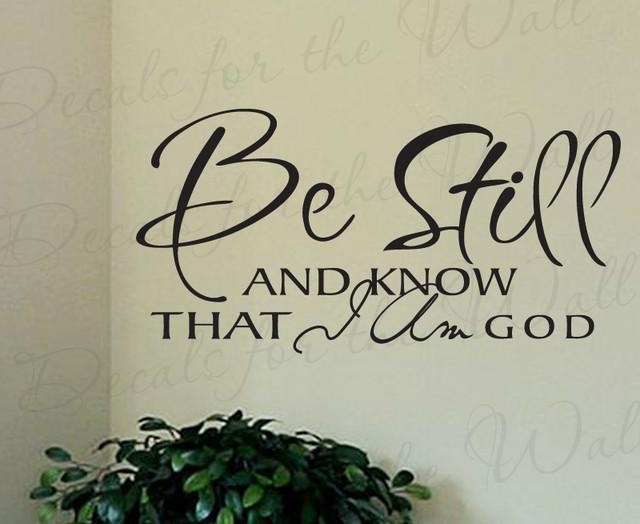 Wall Quote Decal Sticker Vinyl Art Be Still And Know That I Am God Intended For Be Still And Know That I Am God Wall Art (View 18 of 20)