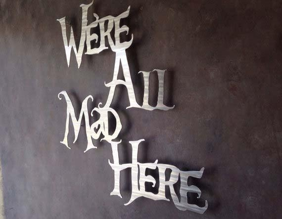 Were All Mad Here Metal Wall Art Alice In Wonderland Wall Throughout Metal Wall Art Quotes (Image 20 of 20)