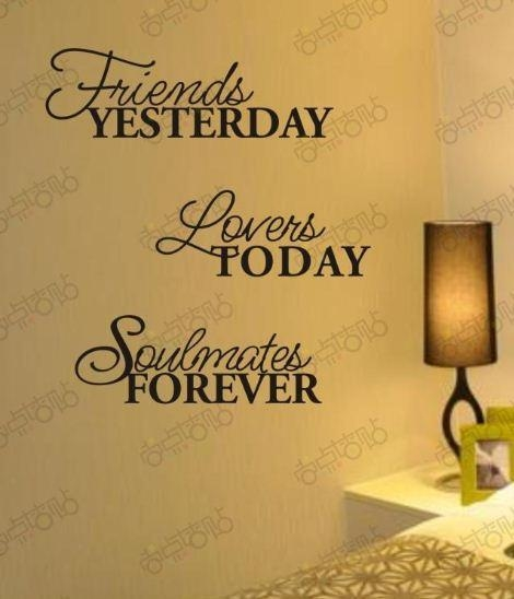 Friends Yesterday Lovers Today Soulmate Removable Vinyl Wall Art Inside 3D Wall Art Words (Image 16 of 20)