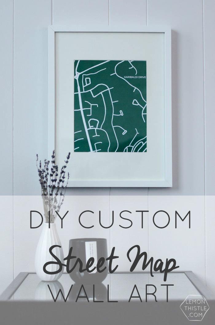 Diy Custom Street Maps Wall Art – Lemon Thistle Regarding Custom Map Wall Art (Image 14 of 20)
