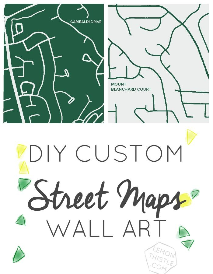 Diy Custom Street Maps Wall Art – Lemon Thistle Regarding Street Map Wall Art (Image 13 of 20)
