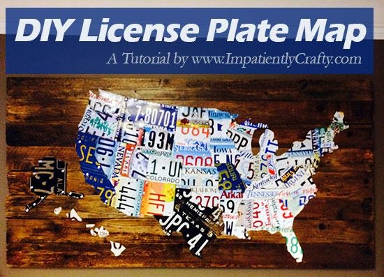 Diy Tutorial – License Plate Map Of The United States Intended For License Plate Map Wall Art (Image 2 of 20)
