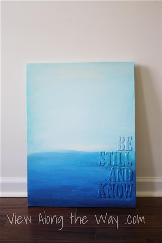 Diy Art With Acrylic Paint And Raised Letters: Be Still And Know With Letters Canvas Wall Art (Image 8 of 20)