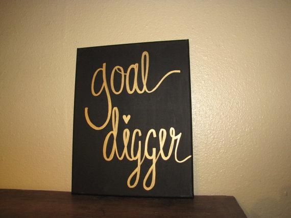 Goal Digger Canvas Art – Black And Gold Canvas Quote – Dorm Room In Canvas Wall Art For Dorm Rooms (Image 11 of 20)
