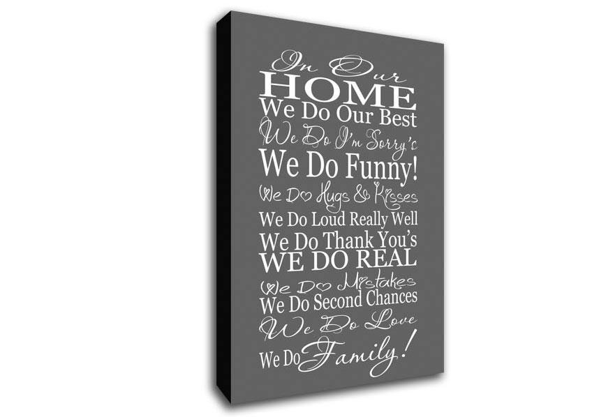 In Our Home We Do Family Grey Text Quotes Canvas Stretched Canvas With Regard To Canvas Wall Art Family Quotes (Image 9 of 20)
