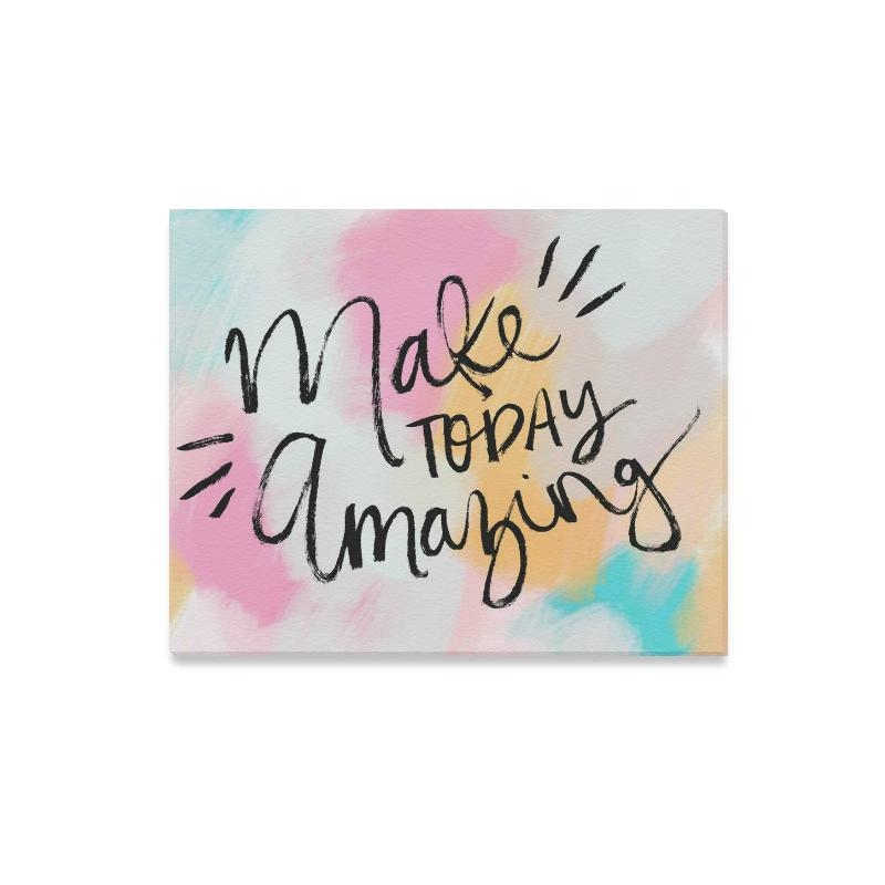 Interestprint Inspirational Quotes Make Today Amazing Canvas Wall With Regard To Inspirational Quote Canvas Wall Art (View 18 of 20)